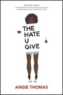 The Hate U Give is a movie adaptation of Angie Thomas' book (Wikipedia)
